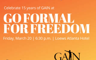 Bright orange event flyer with banner accents. The text reads Celebrate 15 years of GAIN at Go Formal For Freedom. Friday, March 20, 6:30 p.m., Loews Atlanta Hotel. Please email development@georgiaasylum.org for sponsorship opportunities.