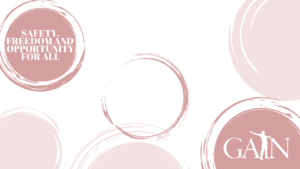 White background with pink and light pink circles. In the upper left corner, the text reads: Safety, freedom, and opportunity for all. In the lower right corner is GAIN's white logo.