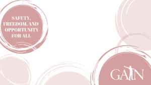 White background with pink circles. In the upper left hand, the text reads: Safety, freedom, and opportunity for all. In the lower right corner is a white GAIN logo.